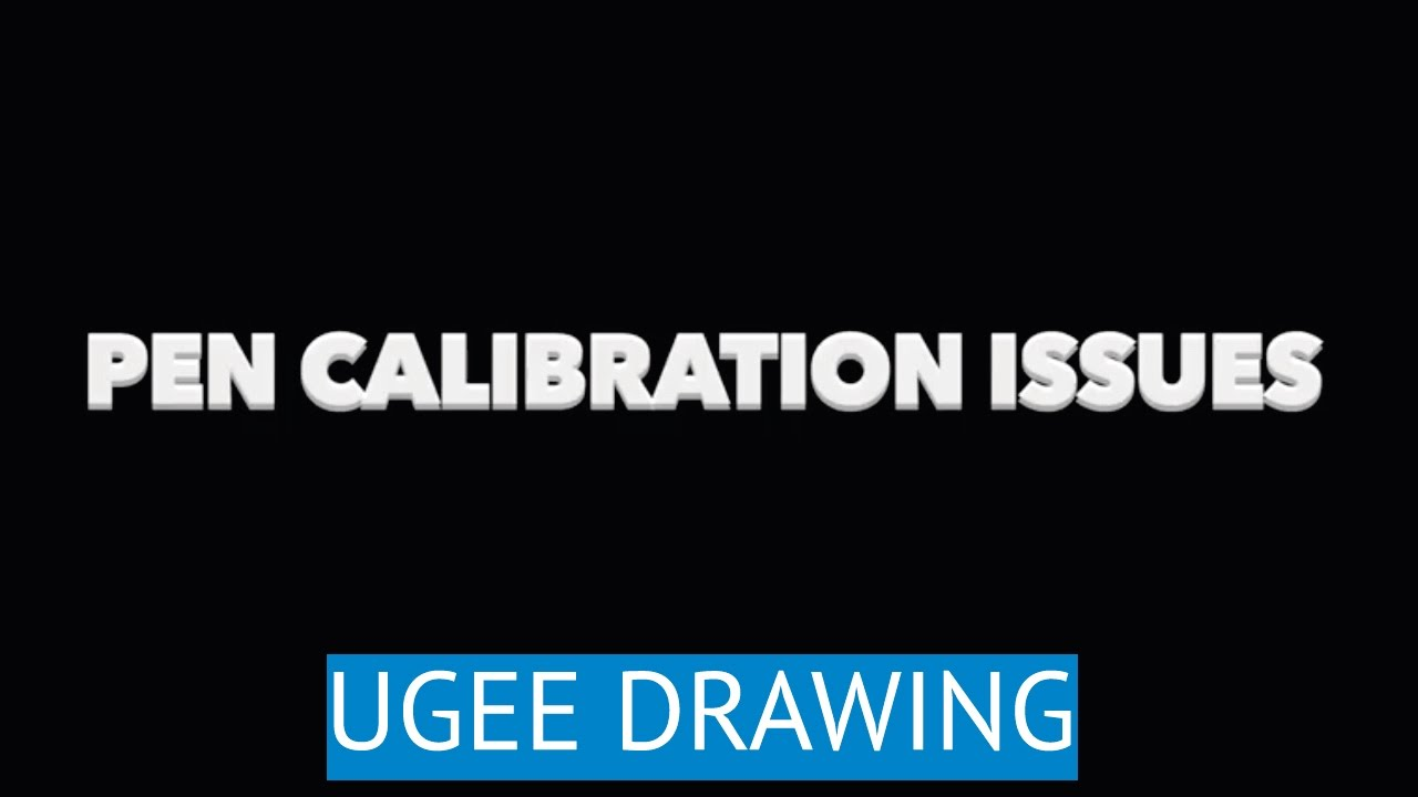 How To Calibrate Your Pen - UGEE DRAWING TABLET MONITOR *ADVICE, HELP,  TIPS, Calibration
