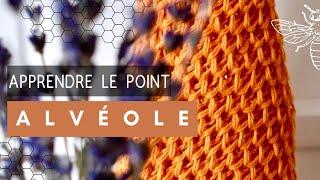 APPRENDRE LE POINT ALVÉOLE AU TRICOT