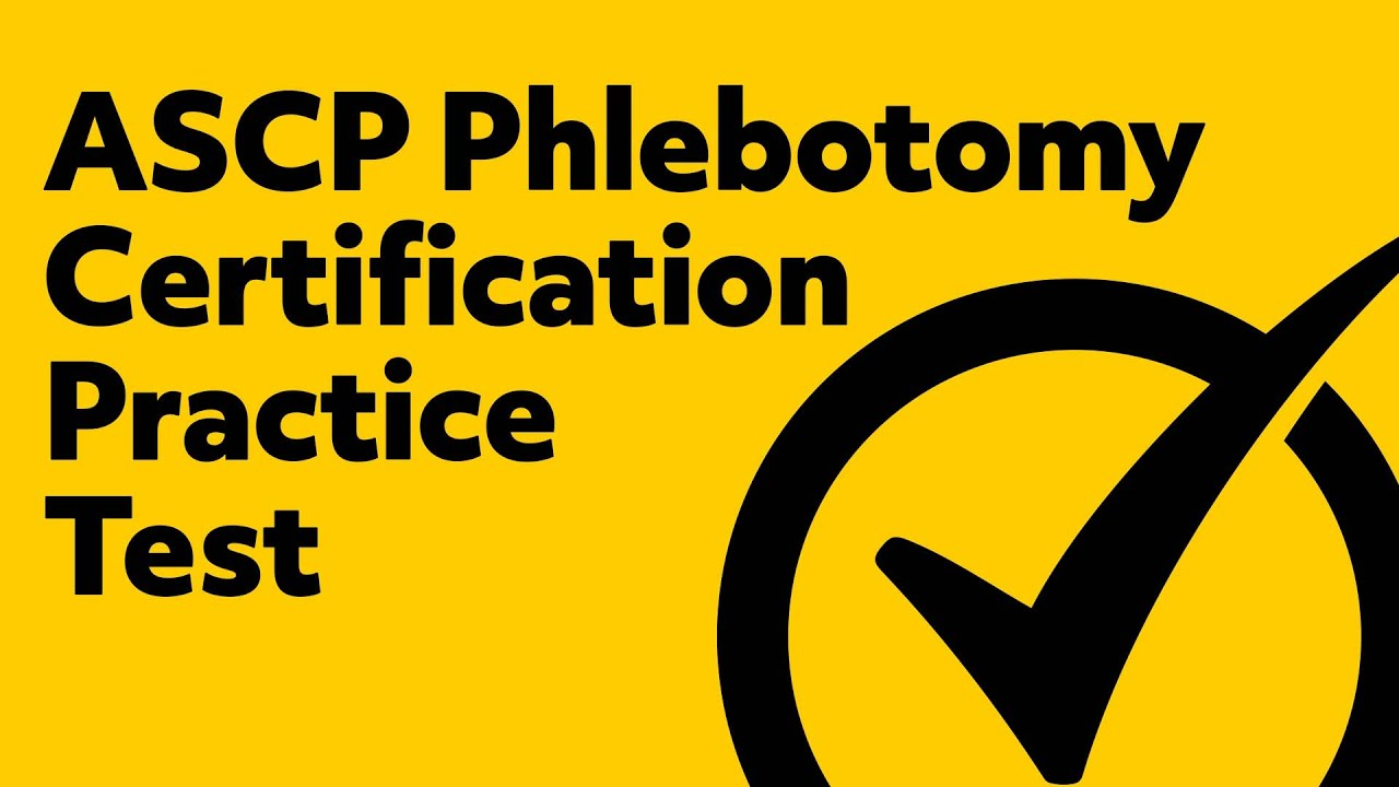 Free Ascp Phlebotomy Certification Practice Test Youtube