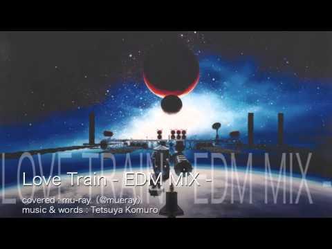 LOVE TRAIN -EDM MIX-