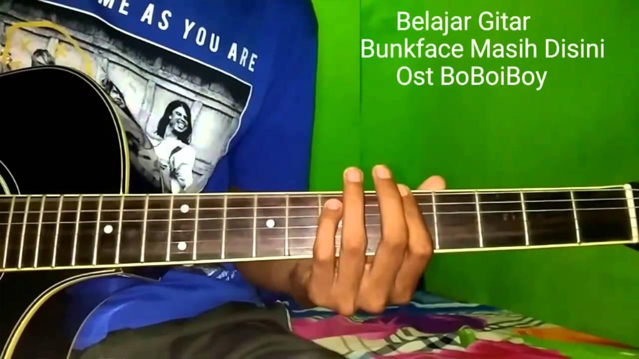 Guitar Cover Belajar Gitar Bunkface Masih Disini Ost Boboiboy