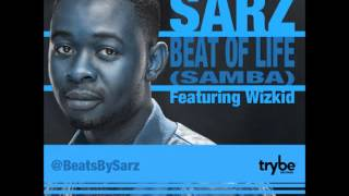 Sarz Ft Wizkid - Beat Of Life (Samba) Full Song (NEW 2012)