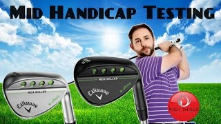 Callaway MD3 Milled Wedges Tested by Mid Handicapper