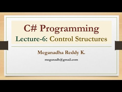 C# : Lecture 6 - Control Structures in C#