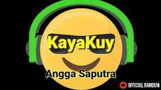 Kayakuy | By : Angga Saputra | Simple Fvnky | new 2019 | Music Official