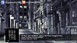 Tilt feat. Sam Mollison - Here Is Not Now (Original Mix)