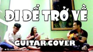 ĐI ĐỂ TRỞ VỀ (Soobin Hoàng Sơn) - Guitar cover bản đặc biệt nhất