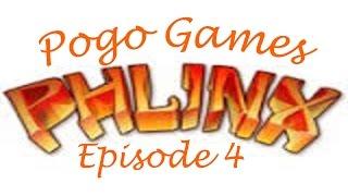 Pogo Games ~ Phlinx Episode 4