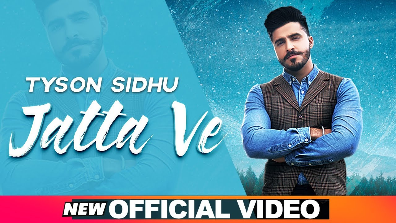 New Song, new song download, mp3 song: Jatta Ve by Tyson Sidhu