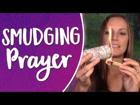 Smudging Prayer - How to Cleanse Your Energy With Intention, White Sage Smudging, and Palo Santo!