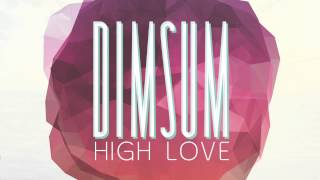 Dim Sum - High Love
