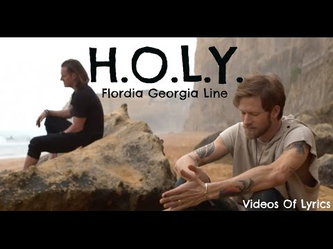 H O L Y Florida Georgia Line Lyric Video