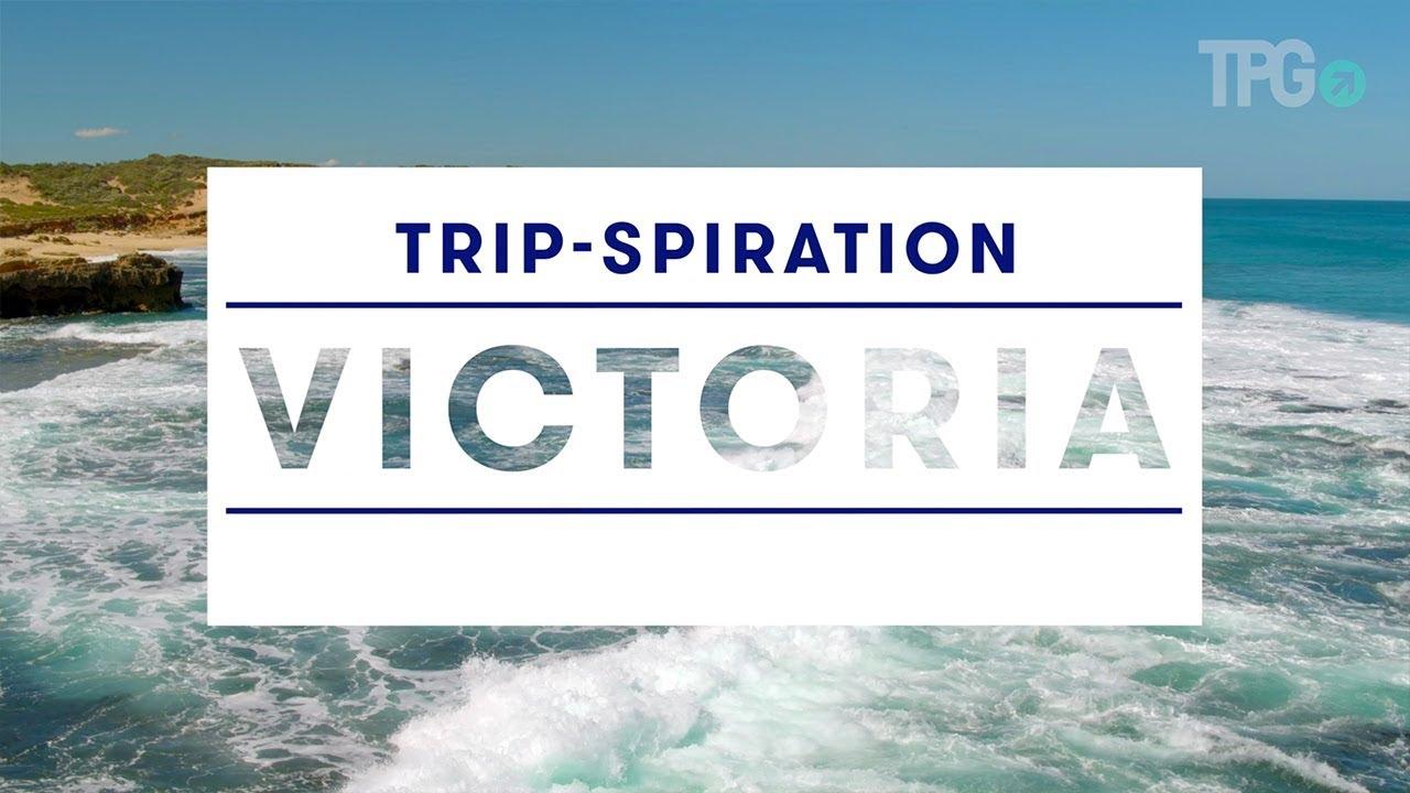 Trip-spiration: Victoria, Australia