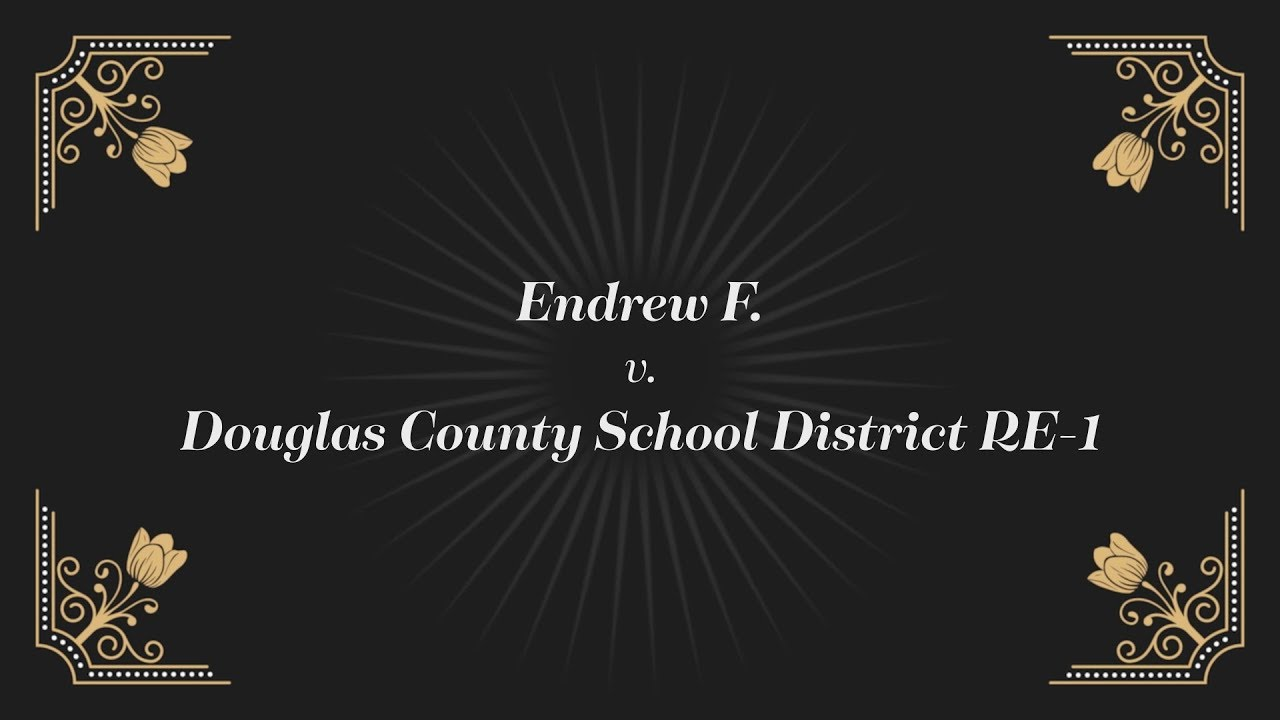 Endrew F V Douglas County And Its >> Endrew F V Douglas County School District Re 1 Ctla Case Of The
