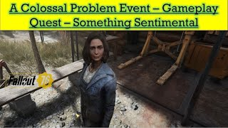 Fallout 76 Update 21 - (PTS Spoiler) Something Sentimental | A Colossal Problem Event Gameplay