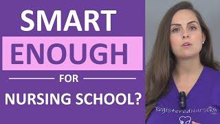 Am I Smart Enough for Nursing School?