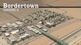 Cities Skylines: First Residents - Bordertown - EP4 -