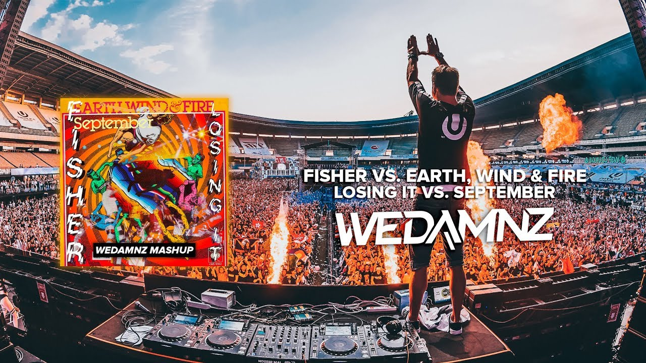Fisher vs  Earth, Wind & Fire - Losing It vs  September (WeDamnz Mashup)