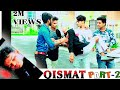 Qismat PART -2  Bhilwara boys