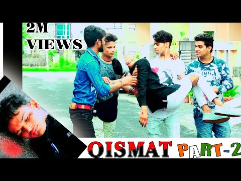 Qismat PART -2  Bhilwara boys
