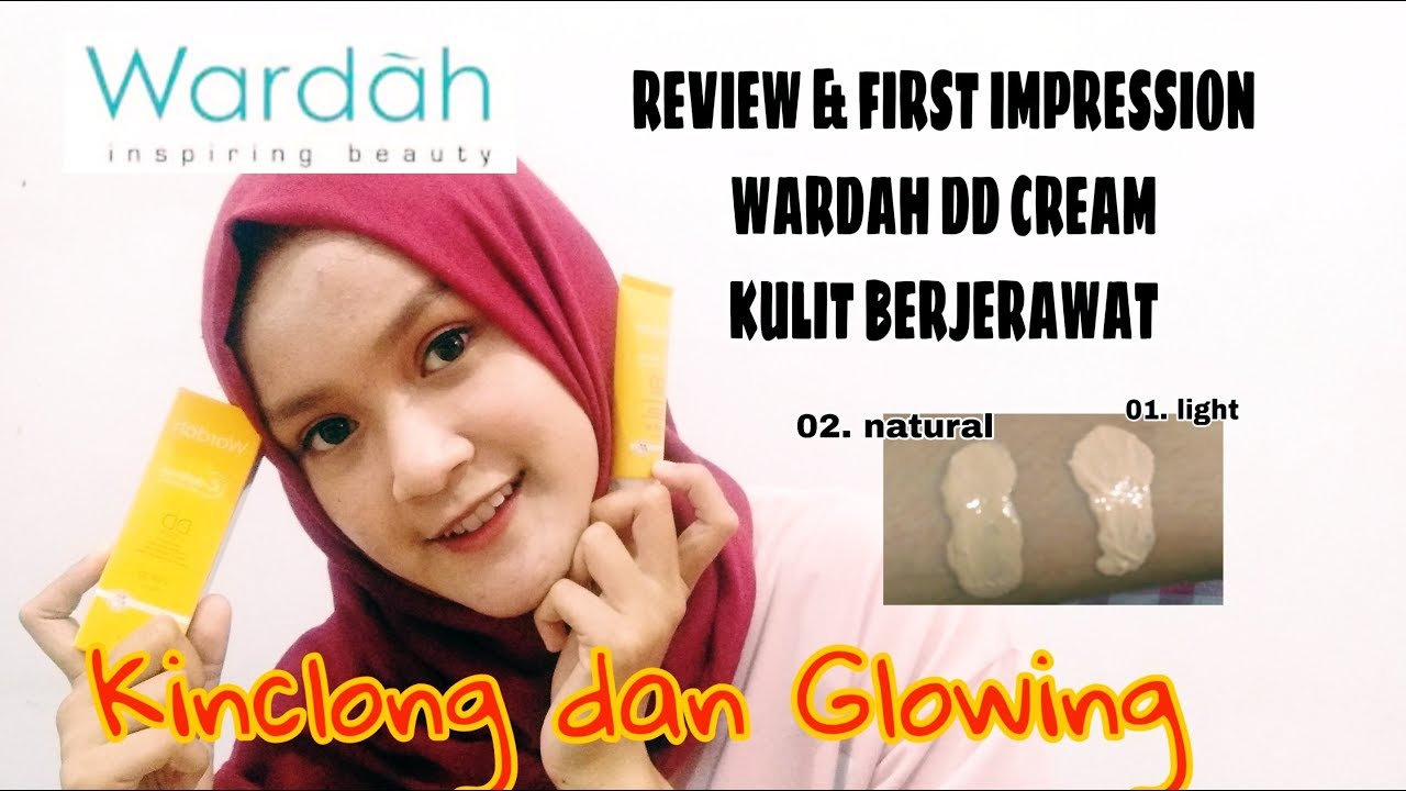 DD CREAM WARDAH REVIEW & FIRST IMPRESSION UNTUK KULIT ...