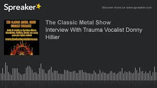 Interview With Trauma Vocalist Donny Hillier
