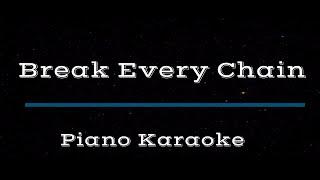 Break Every Chain - Piano Karaoke Instrumental Cover