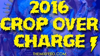 DJ JEL PRESENTS 2016 CROP OVER CHARGE