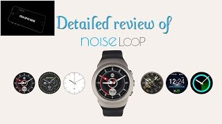 Noise Loop Smartwatch detailed Review and Full features   Tech Upto Neck