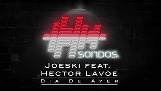 Joeski feat. Héctor Lavoe - Dia De Ayer (Extended Mix)
