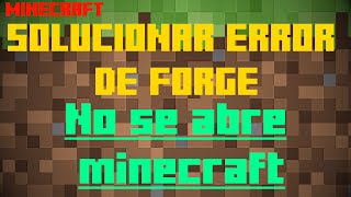 Solucion Error de Minecraft Forge: No se abre minecraft