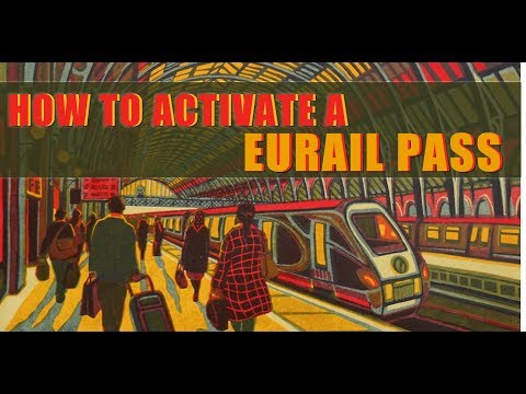 Eurail Pass: How To Activate And Use Your Pass