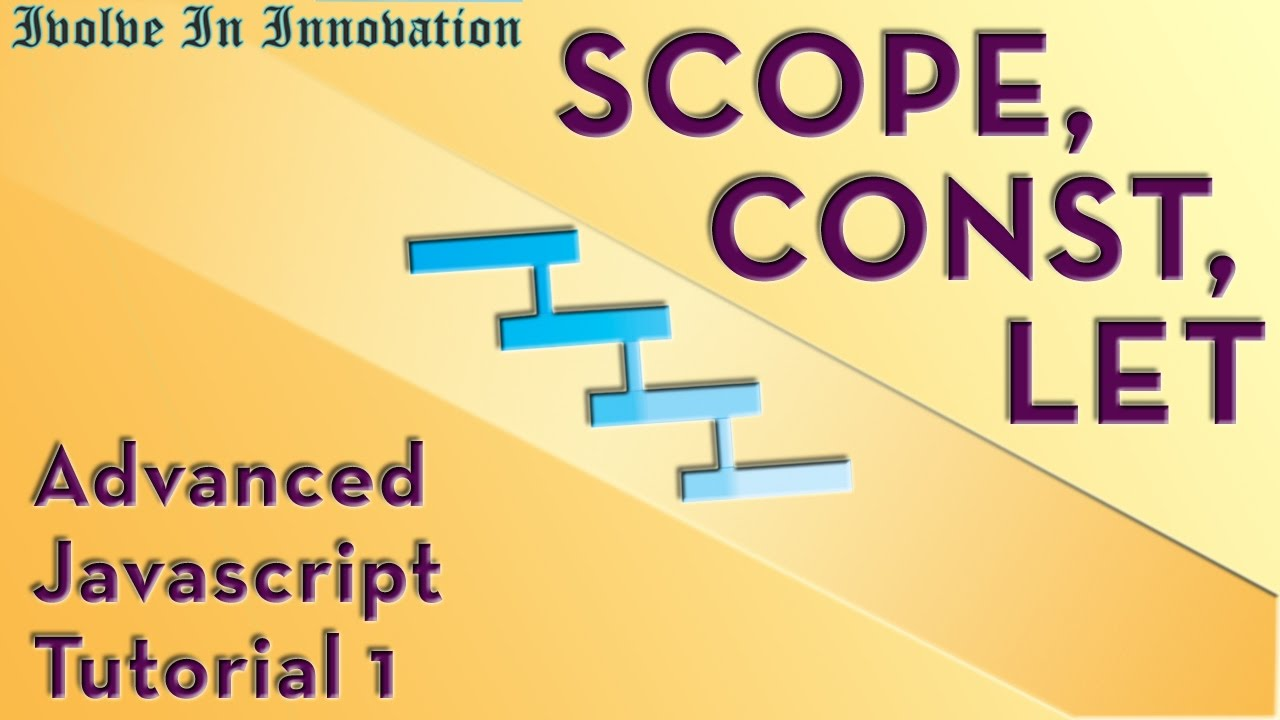 scope, let and const in javascript - advanced javascript tutorial 1