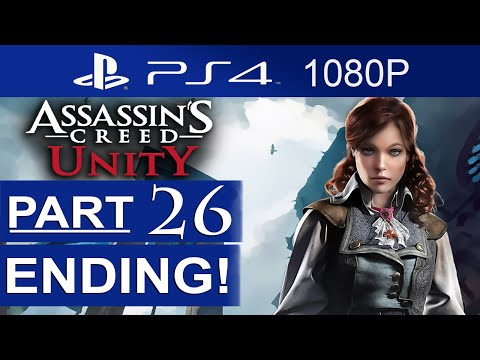 Assassin's Creed Unity Ending Walkthrough Part 26 [1080p HD] Assassin's Creed Unity ENDING