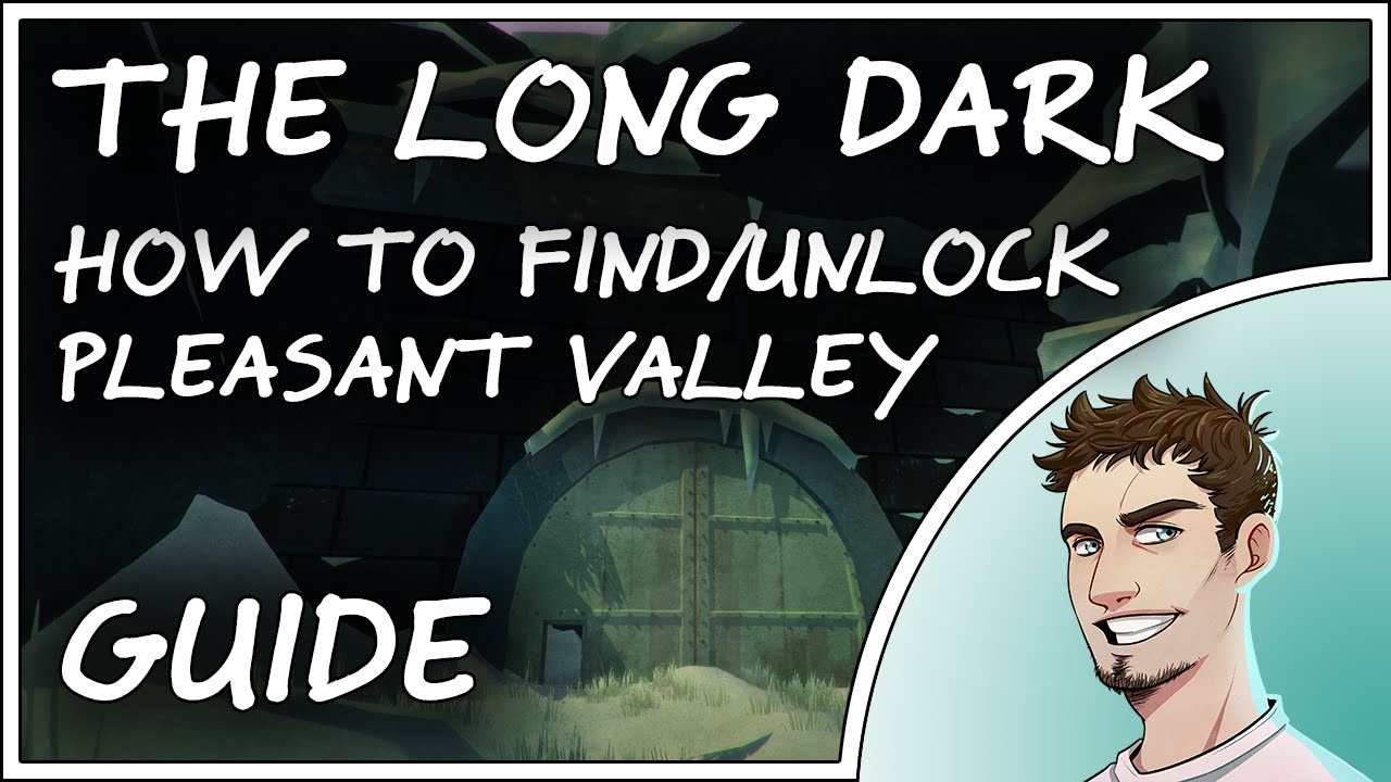 The Long Dark  How to FindUnlock Pleasant Valley  Quick Tour