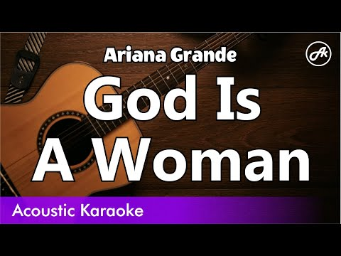 Ariana Grande - God Is A Woman - Acoustic Karaoke With Lyrics