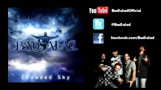 Bad Salad - Crowded Sky (Full Song)...