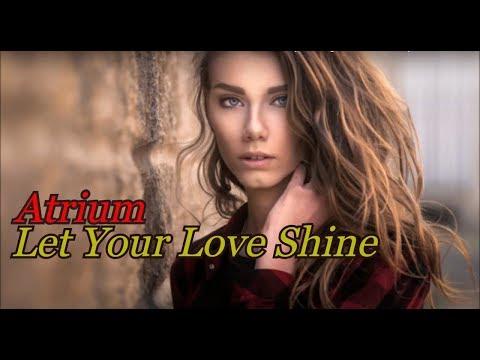 Atrium - Let Your Love Shine (Buddha Del Mar Bar Mix)  Music Video