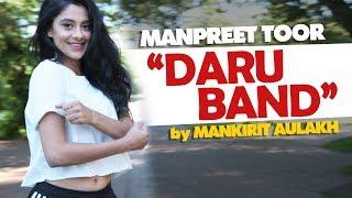 "Manpreet Toor | ""Daru Band"" | Mankirt Aulakh"