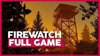 Firewatch | Full Gameplay/Playthrough | PC 60fps | No Commentary