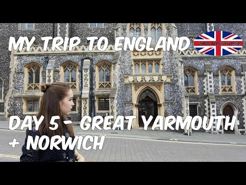 My trip to England | Day 5 - GREAT YARMOUTH + NORWICH