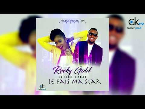 Rocky Gold Feat Serge Beynaud-Je fais ma Star (officiel audio)