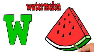 W | Watermelon | ABC Alphabet Songs | Phonics | Drawing & Coloring