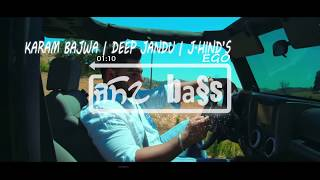 Ego - [bass boosted] | karam bajwa ft j.hind | deep jandu | lally mundi | latest punjabi song 2017