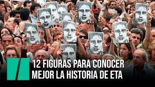 12 figuras para conocer mejor la historia de ETA