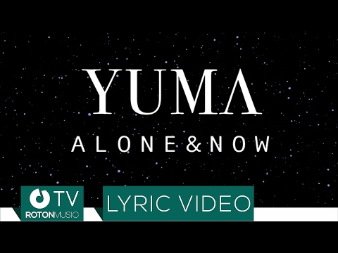 YUMA - Alone & Now (Lyric Video)
