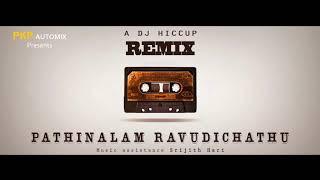 Pathinaalam Ravudichathu - DJ Hiccup