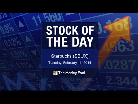 Starbucks | Stock of the Day - 2/11/14 | The Motley Fool
