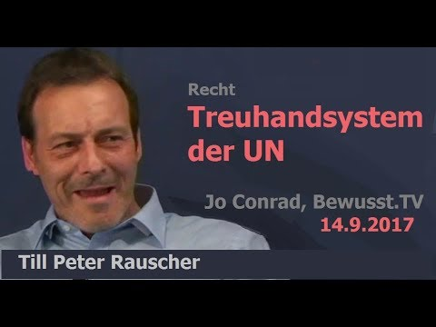 Treuhandsystem der UN - Till Peter Rauscher & Jo Conrad| Bewusst.TV - 14.9.2017