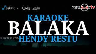 Download [ KARAOKE ] BALAKA - HENDY RESTU | DOWNLOAD MP3 Mp3